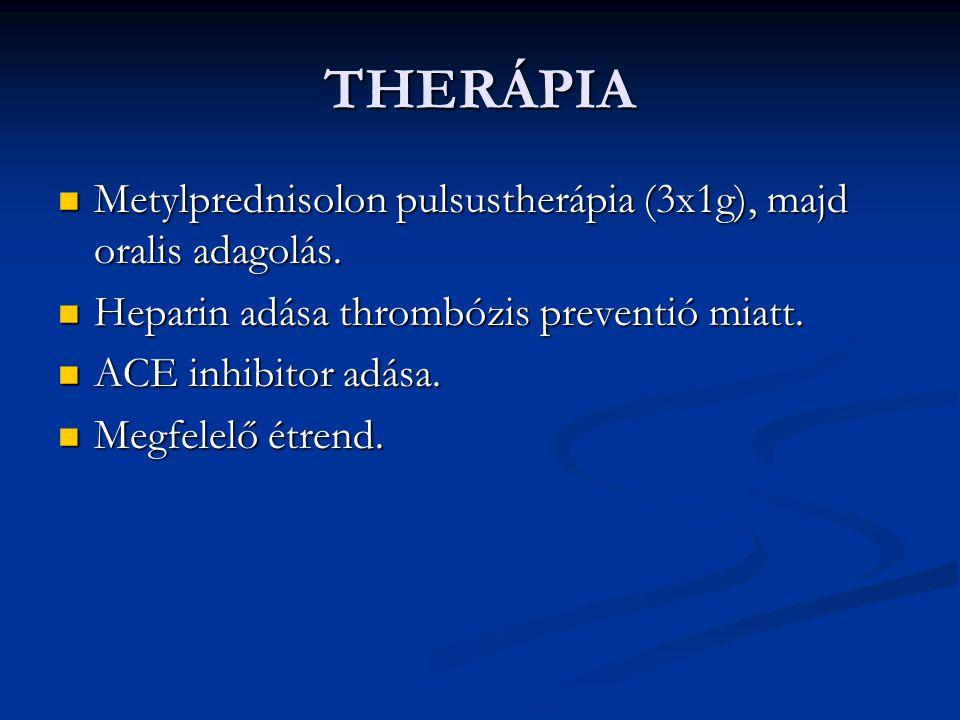 THERÁPIA Metylprednisolon pulsustherápia (3x1g), majd oralis adagolás.