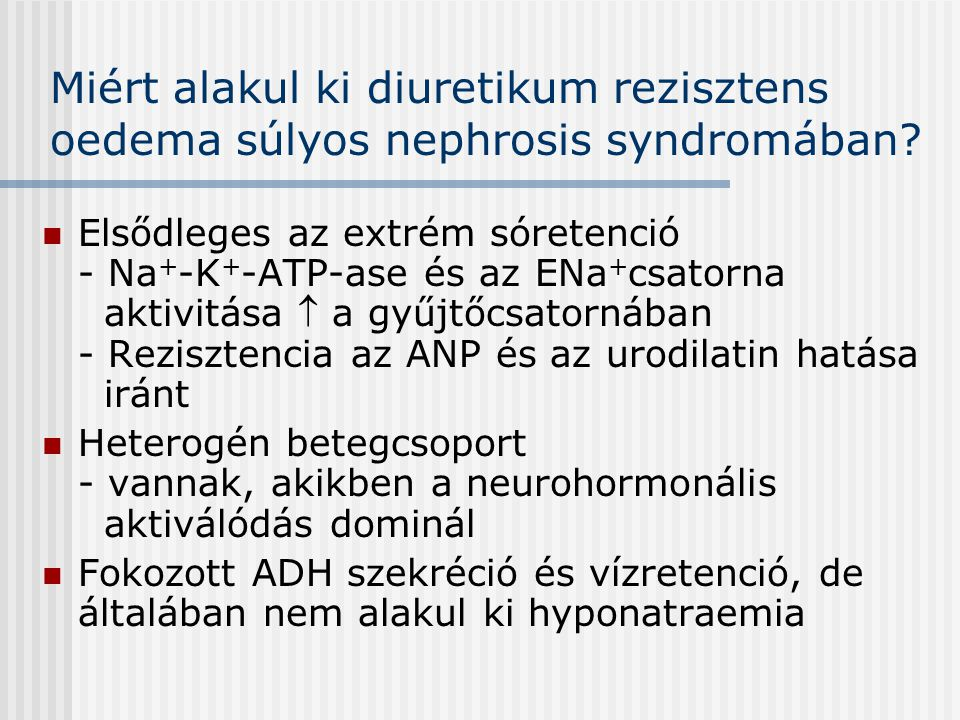 Miért alakul ki diuretikum rezisztens oedema súlyos nephrosis syndromában