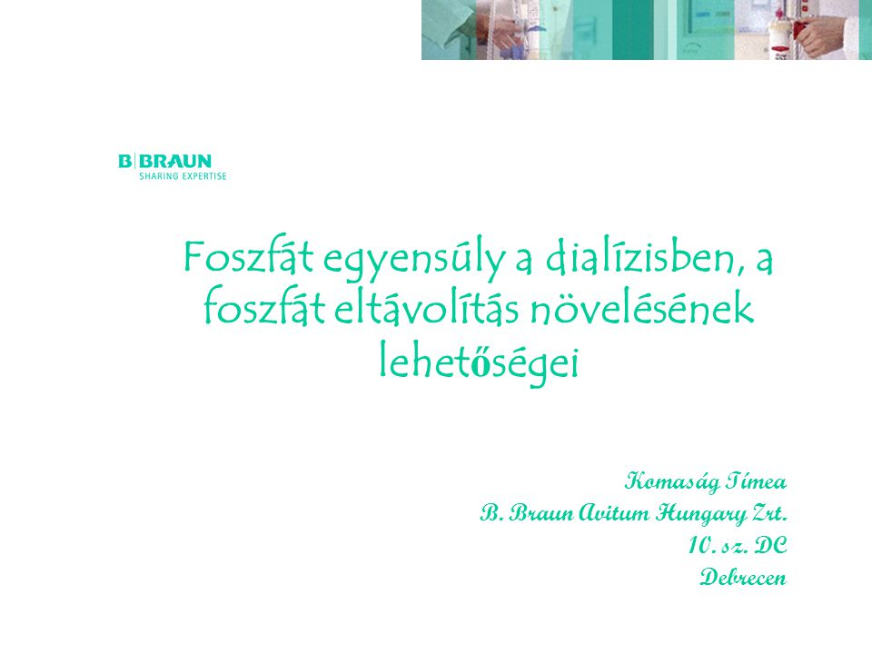 Komaság Tímea B. Braun Avitum Hungary Zrt. 10. sz. DC Debrecen