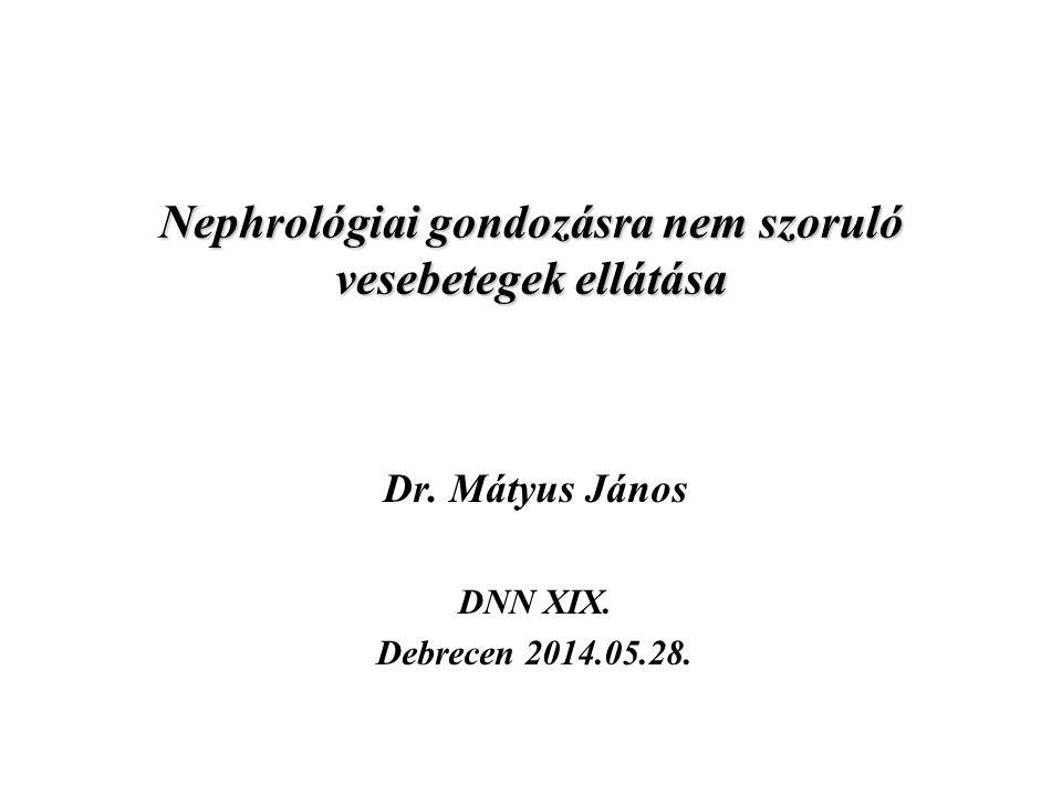 Nephrológiai gondozásra nem szoruló vesebetegek ellátása