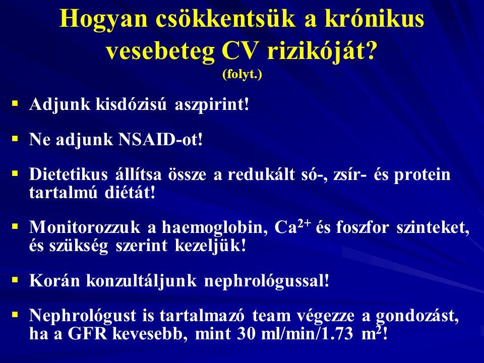 Hogyan csökkentsük a krónikus vesebeteg CV rizikóját (folyt.)