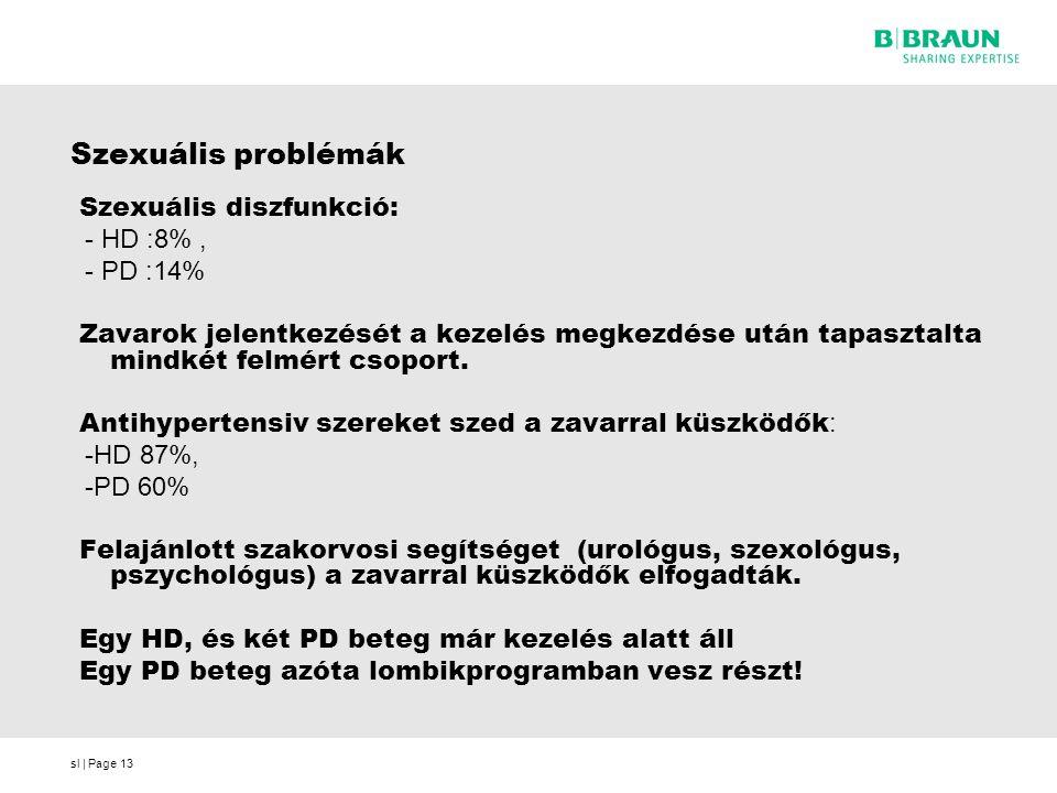 Szexuális problémák Szexuális diszfunkció: - HD :8% , - PD :14%