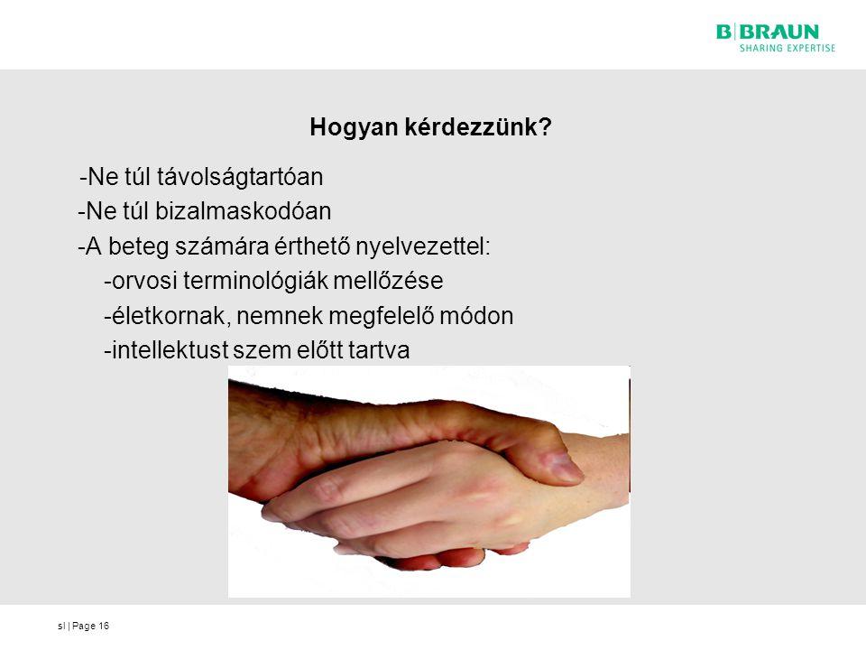 -Ne túl bizalmaskodóan -A beteg számára érthető nyelvezettel: