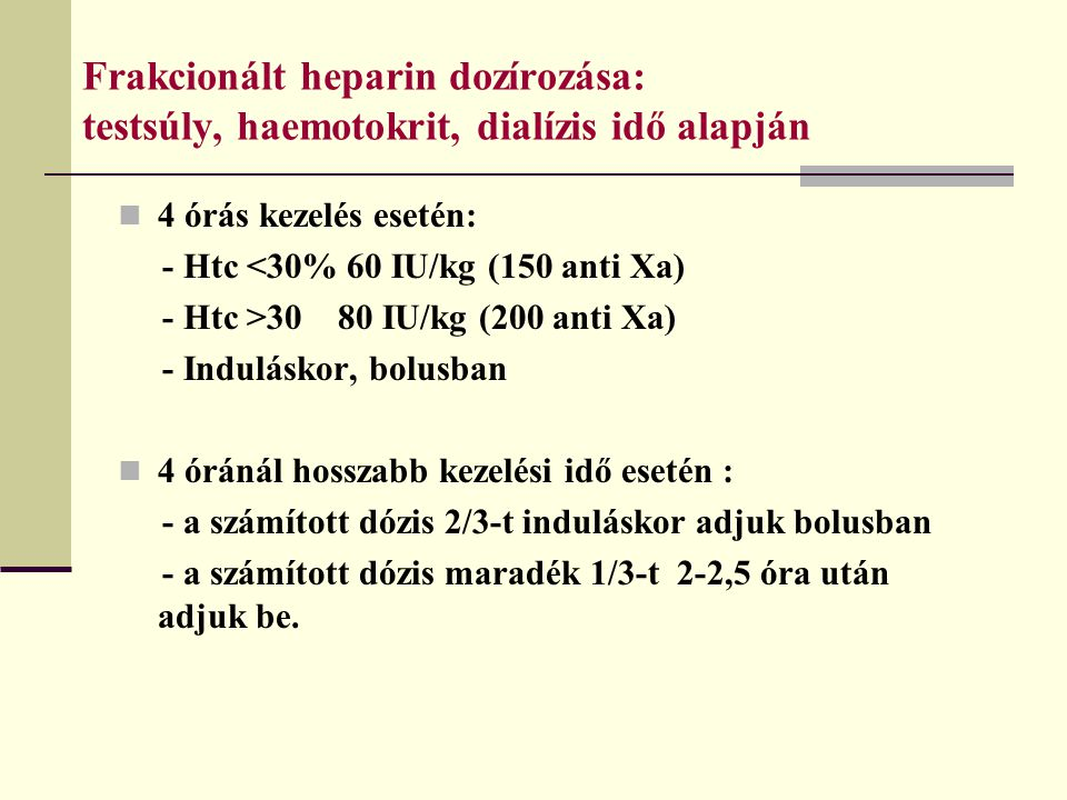 Frakcionált heparin dozírozása: testsúly, haemotokrit, dialízis idő alapján