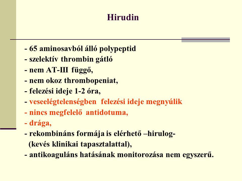 Hirudin - 65 aminosavból álló polypeptid - szelektív thrombin gátló