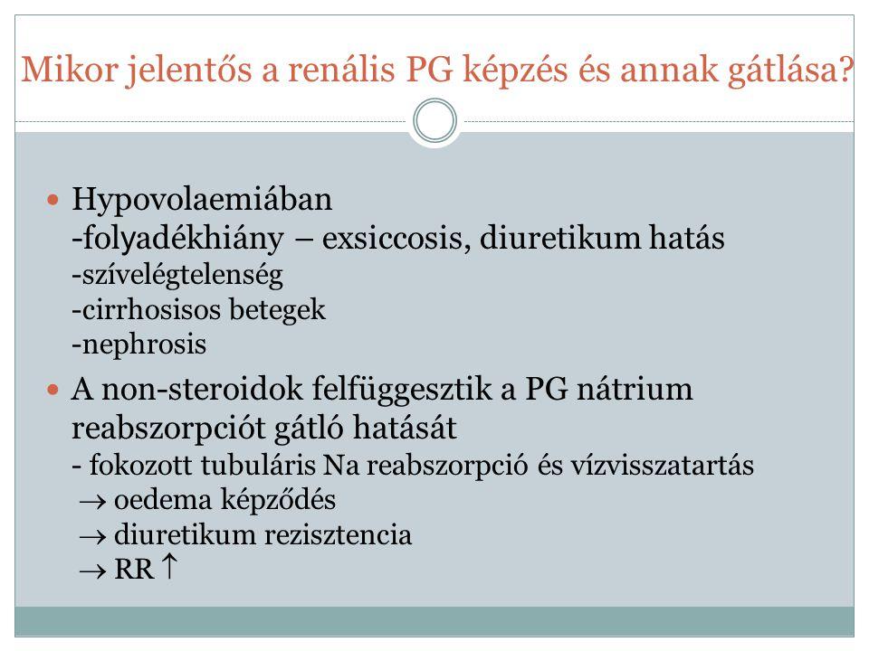 Mikor jelentős a renális PG képzés és annak gátlása