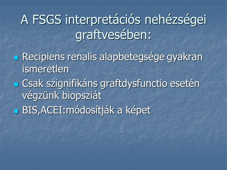 A FSGS interpretációs nehézségei graftvesében: