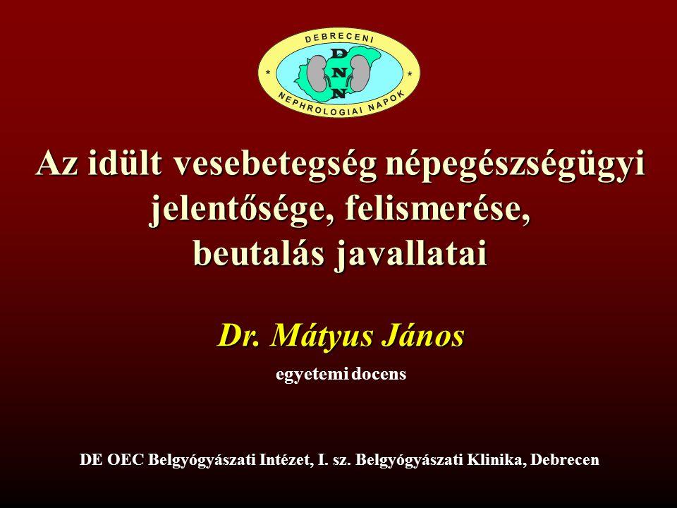 Az idült vesebetegség népegészségügyi jelentősége, felismerése,