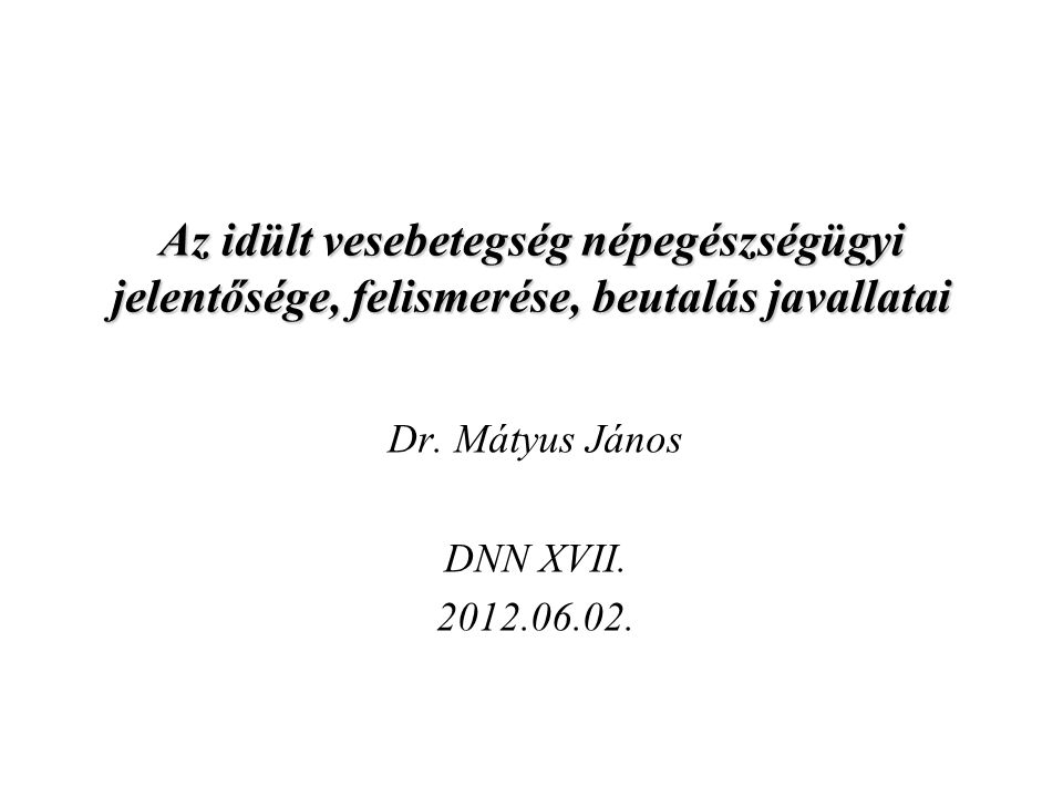 Dr. Mátyus János DNN XVII. 2012.06.02.