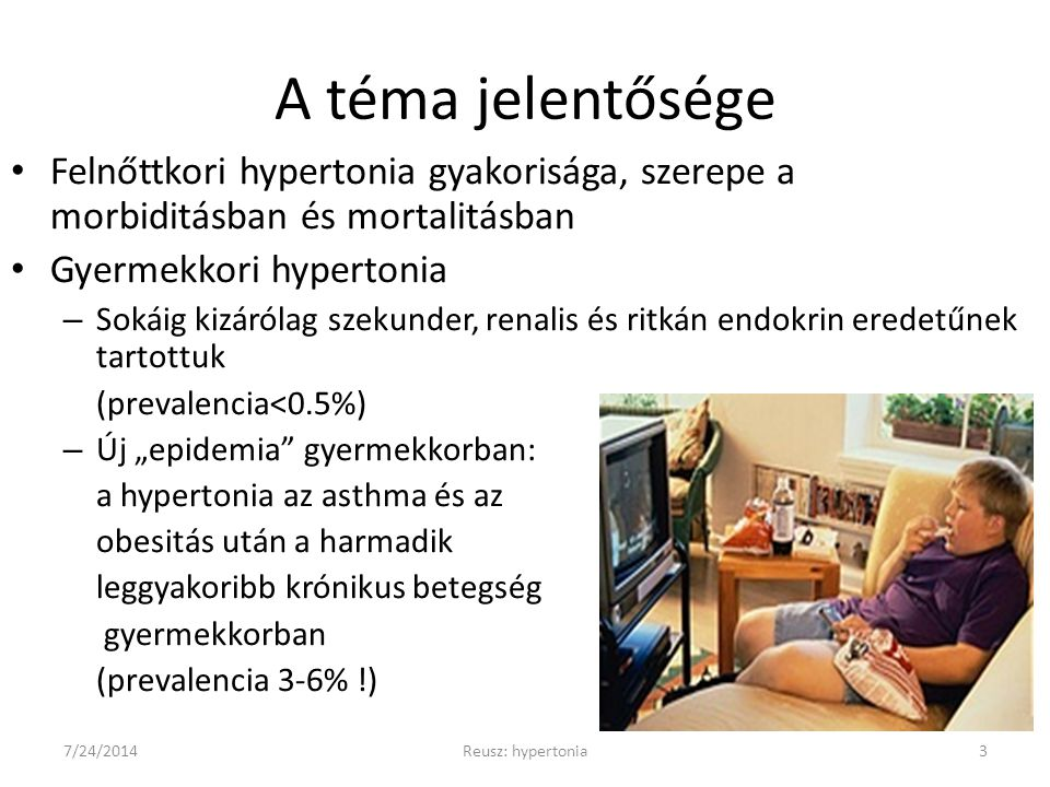 A téma jelentősége Felnőttkori hypertonia gyakorisága, szerepe a morbiditásban és mortalitásban. Gyermekkori hypertonia.