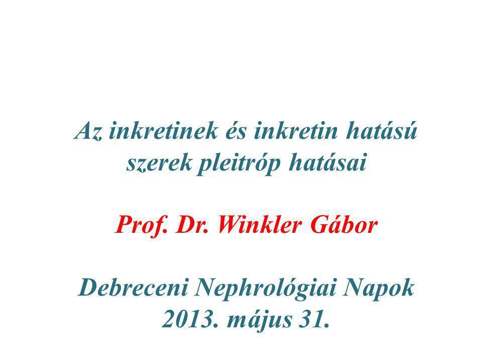 Az inkretinek és inkretin hatású szerek pleitróp hatásai Prof. Dr