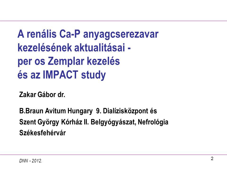 A renális Ca-P anyagcserezavar kezelésének aktualitásai - per os Zemplar kezelés és az IMPACT study
