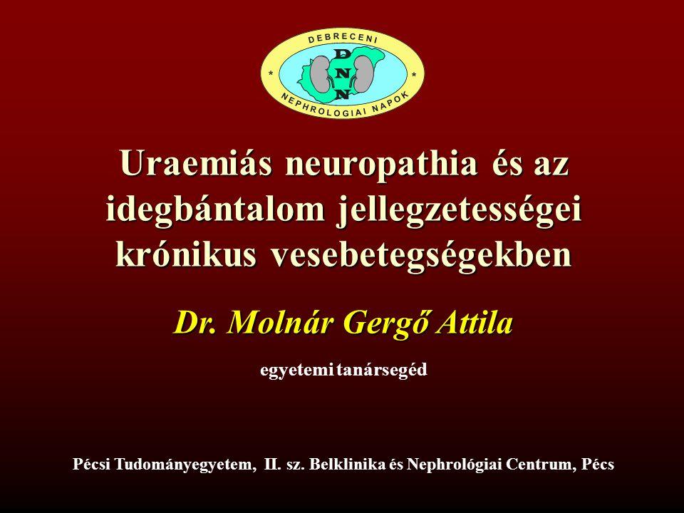 Uraemiás neuropathia és az idegbántalom jellegzetességei