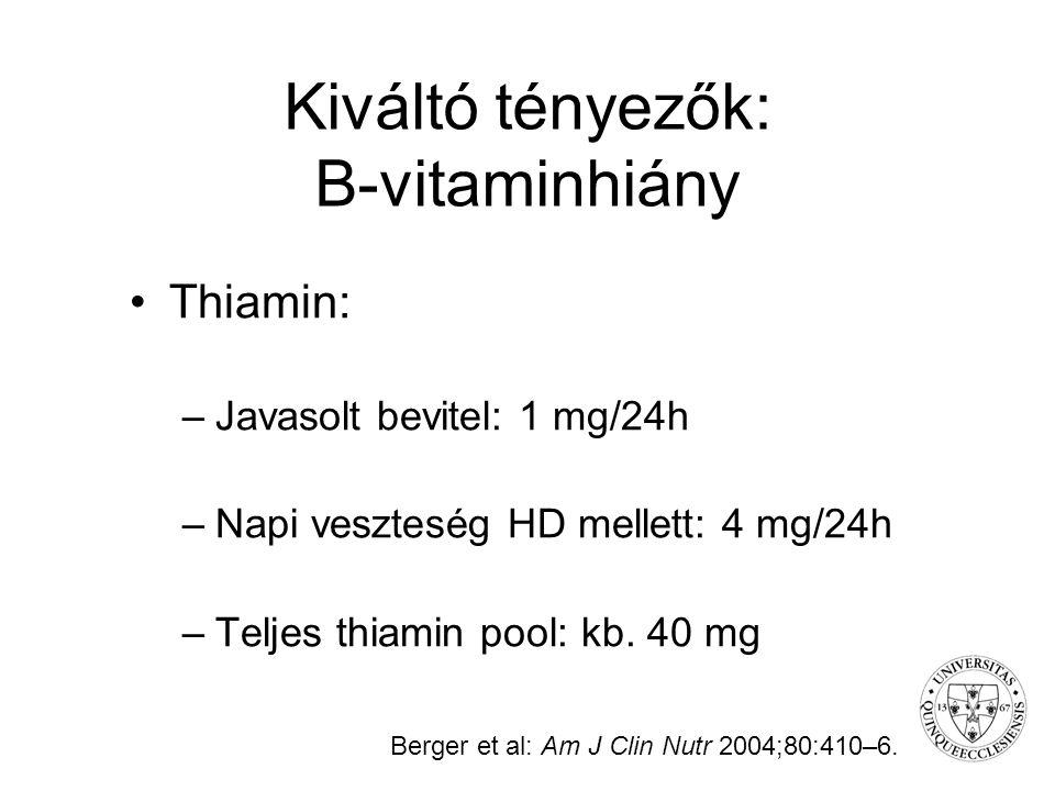 Kiváltó tényezők: B-vitaminhiány