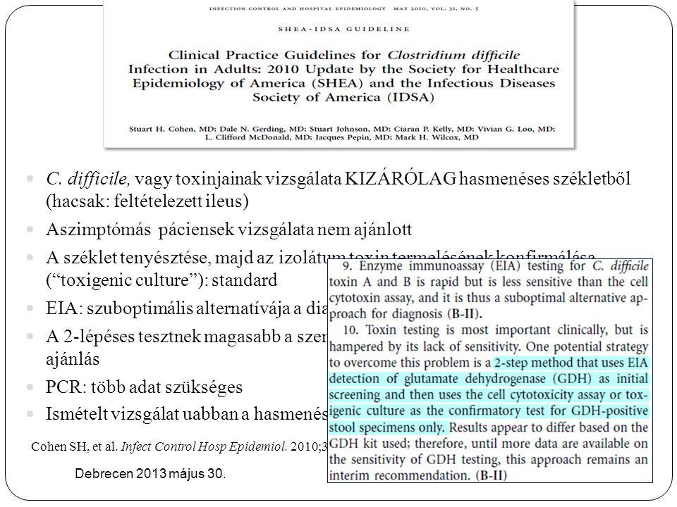 Aszimptómás páciensek vizsgálata nem ajánlott