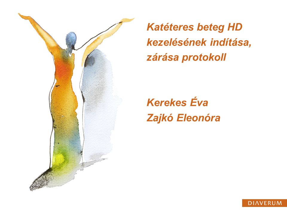 2017.04.04. Katéteres beteg HD kezelésének indítása, zárása protokoll Kerekes Éva Zajkó Eleonóra.