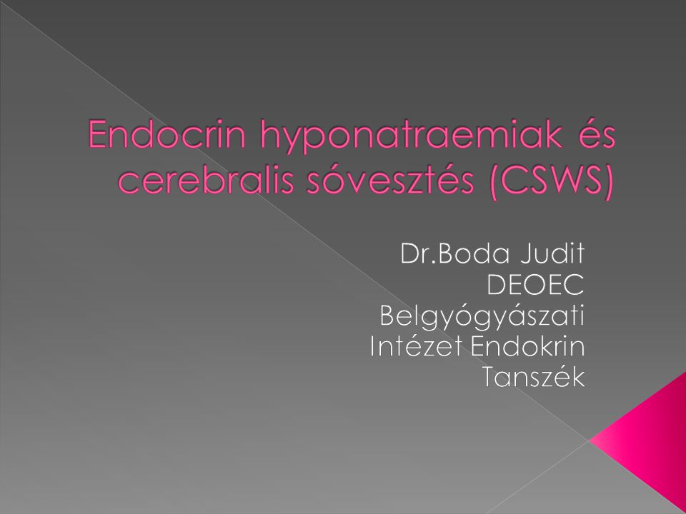 Endocrin hyponatraemiak és cerebralis sóvesztés (CSWS)