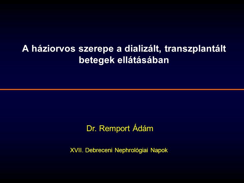 A háziorvos szerepe a dializált, transzplantált betegek ellátásában