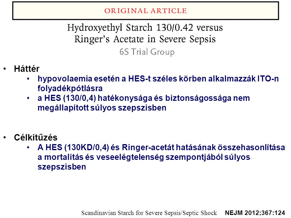 Háttér hypovolaemia esetén a HES-t széles körben alkalmazzák ITO-n folyadékpótlásra.