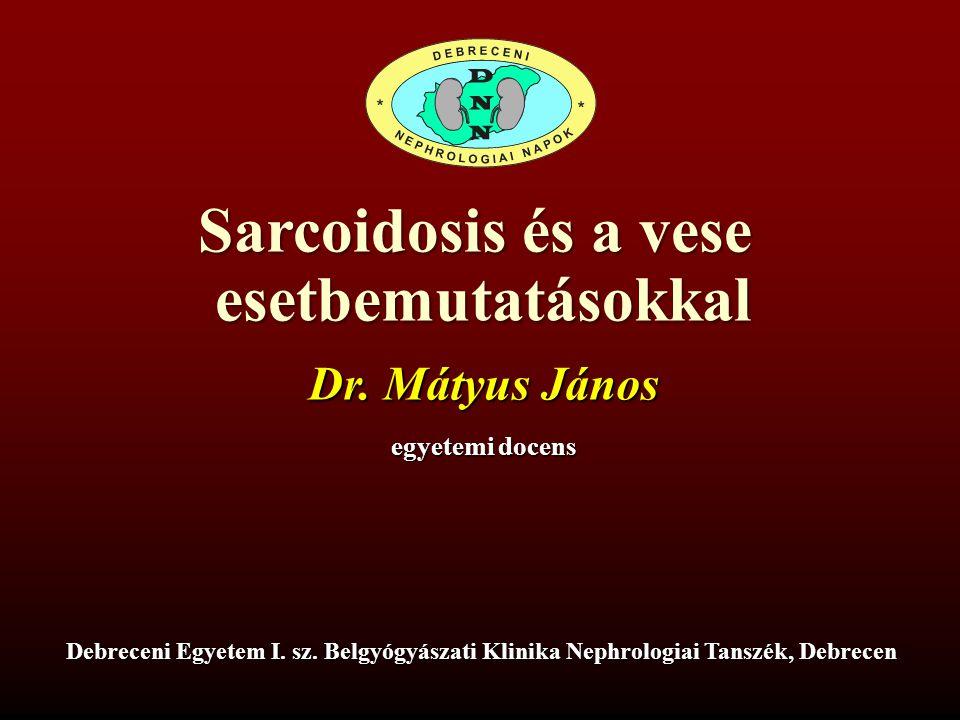 Sarcoidosis és a vese esetbemutatásokkal