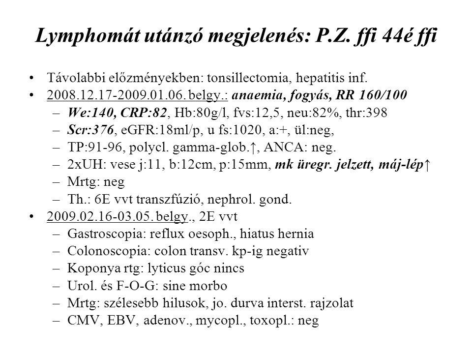 Lymphomát utánzó megjelenés: P.Z. ffi 44é ffi