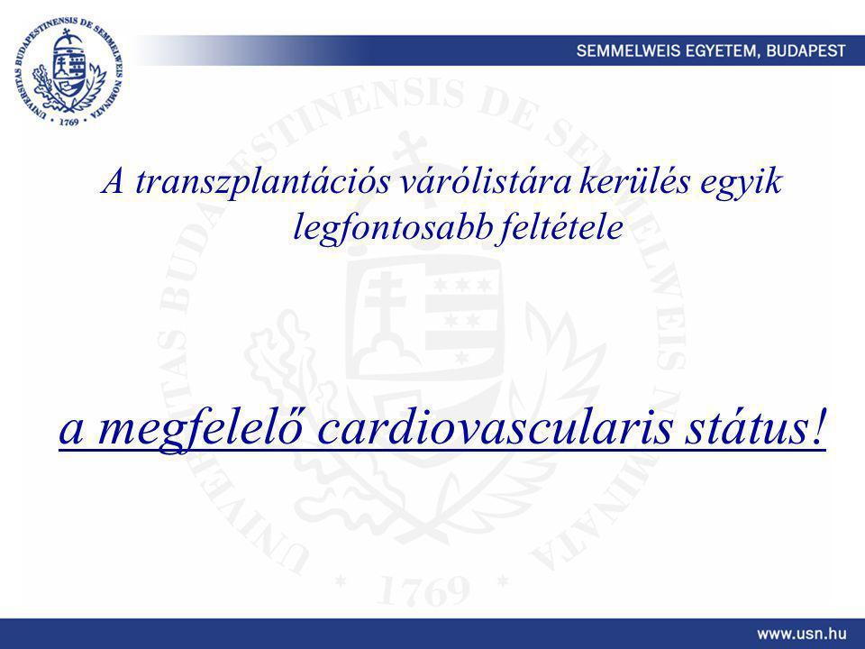a megfelelő cardiovascularis státus!