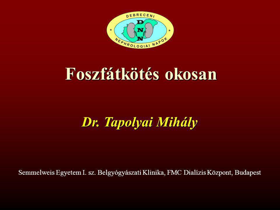 Foszfátkötés okosan Dr. Tapolyai Mihály