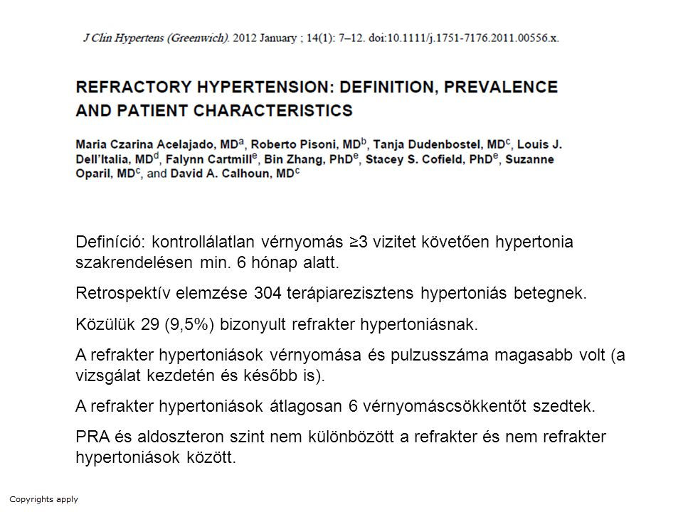 Definíció: kontrollálatlan vérnyomás ≥3 vizitet követően hypertonia szakrendelésen min. 6 hónap alatt.