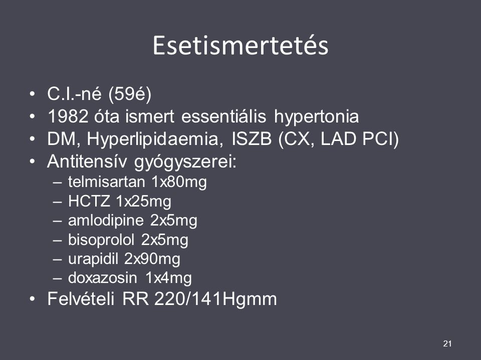 Esetismertetés C.I.-né (59é) 1982 óta ismert essentiális hypertonia