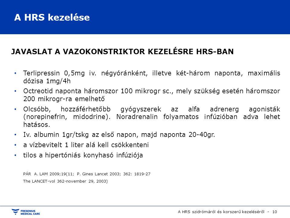 A HRS kezelése JAVASLAT A VAZOKONSTRIKTOR KEZELÉSRE HRS-BAN