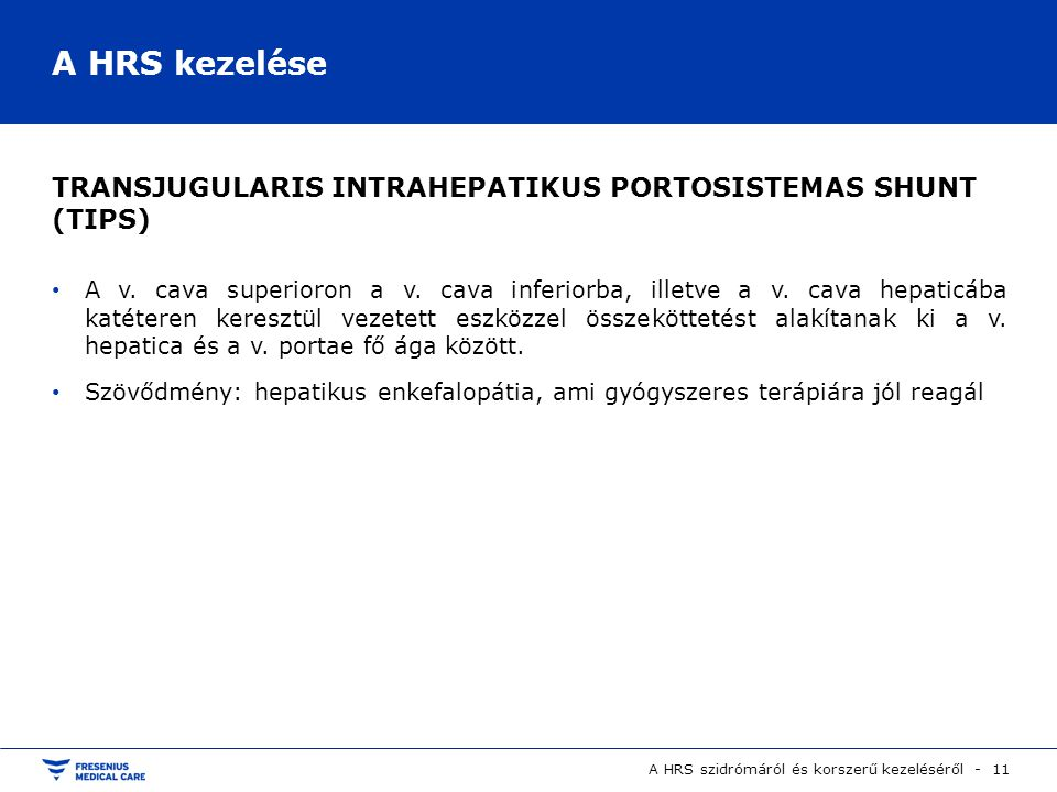 A HRS kezelése TRANSJUGULARIS INTRAHEPATIKUS PORTOSISTEMAS SHUNT (TIPS)