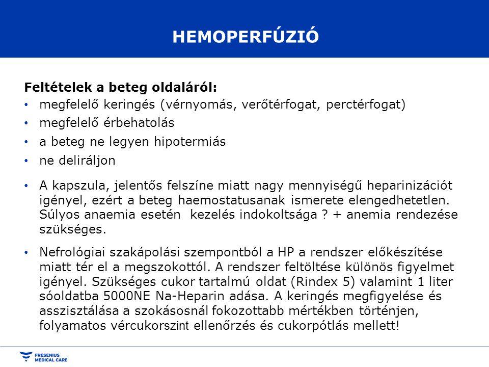 HEMOPERFÚZIÓ Feltételek a beteg oldaláról: