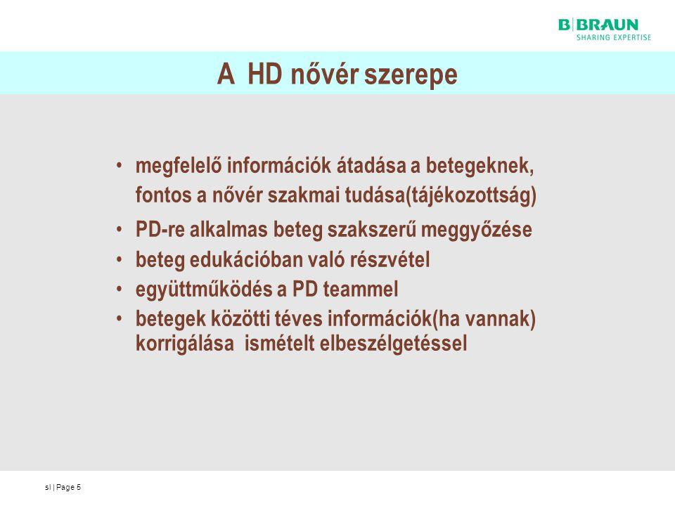 A HD nővér szerepe megfelelő információk átadása a betegeknek, fontos a nővér szakmai tudása(tájékozottság)