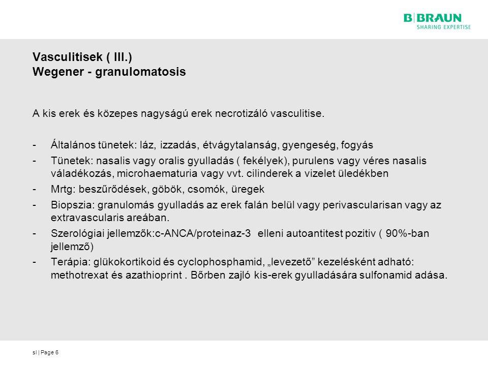 Vasculitisek ( III.) Wegener - granulomatosis