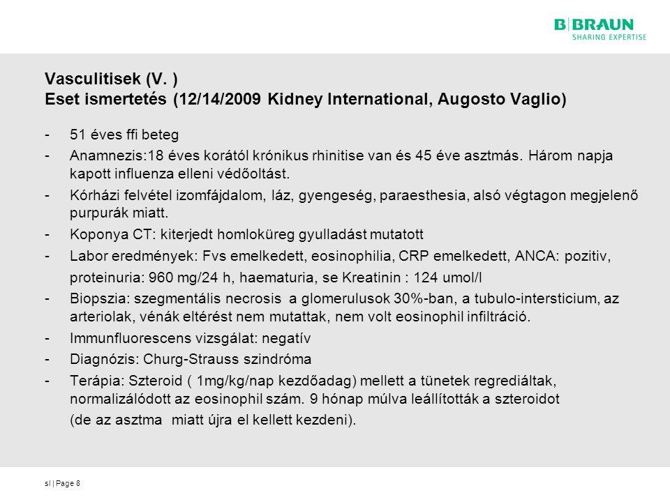 Vasculitisek (V. ) Eset ismertetés (12/14/2009 Kidney International, Augosto Vaglio)
