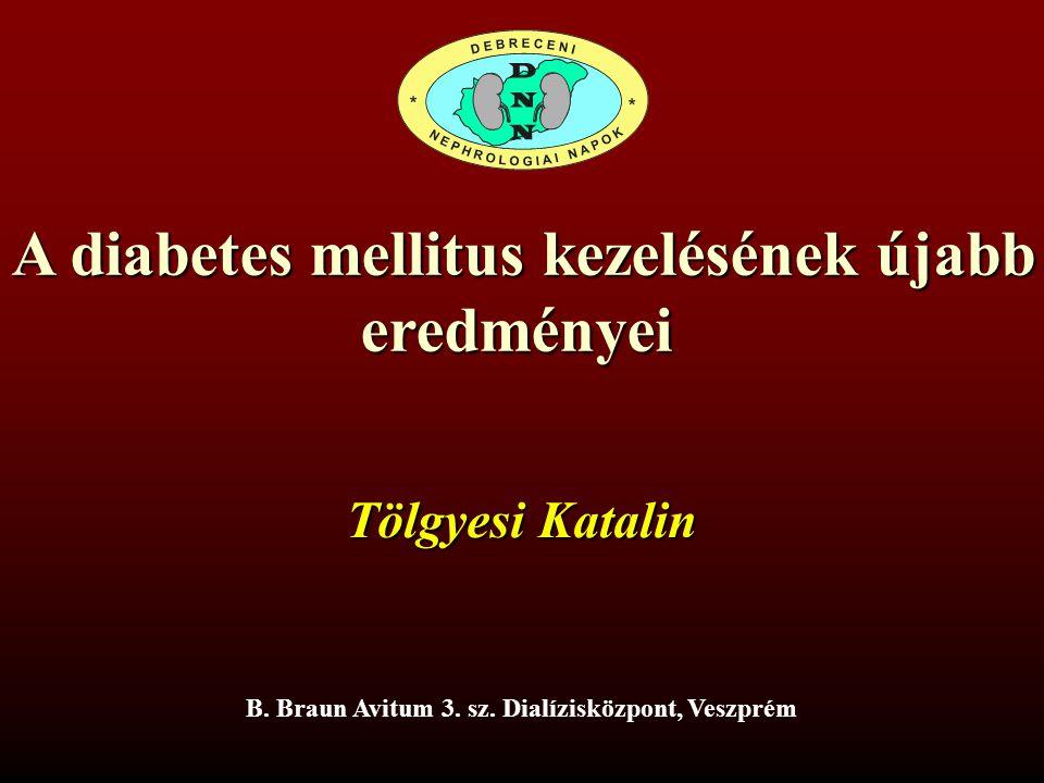 eredményei A diabetes mellitus kezelésének újabb Tölgyesi Katalin