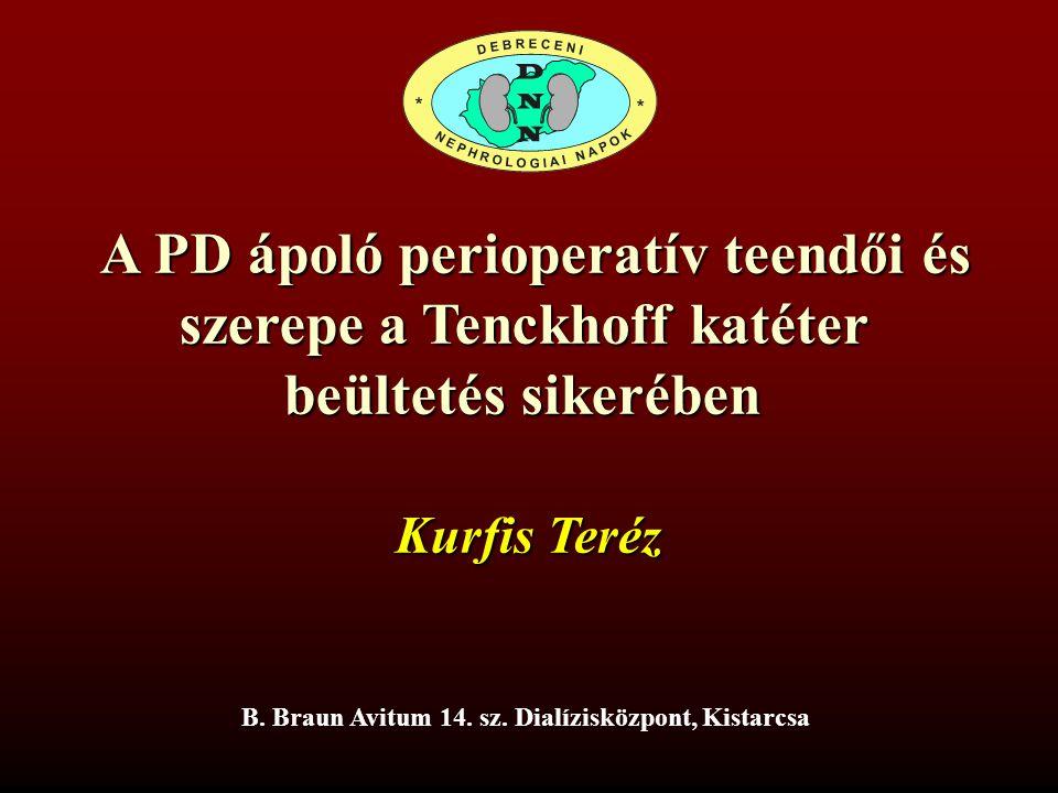 A PD ápoló perioperatív teendői és szerepe a Tenckhoff katéter