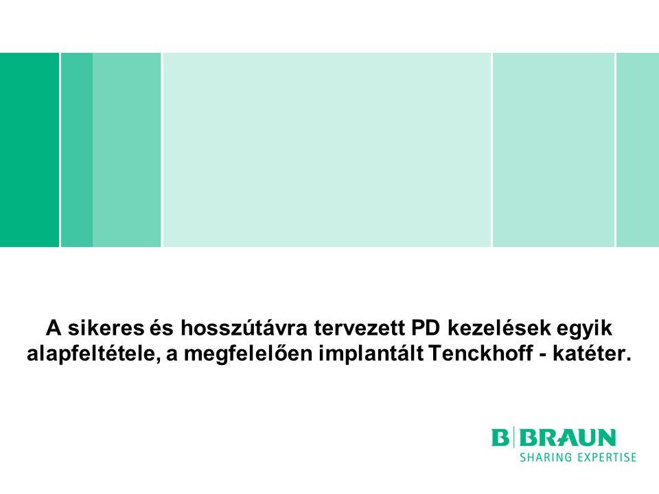 A sikeres és hosszútávra tervezett PD kezelések egyik alapfeltétele, a megfelelően implantált Tenckhoff - katéter.