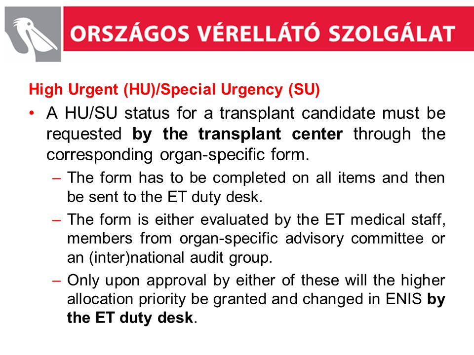 High Urgent (HU)/Special Urgency (SU)