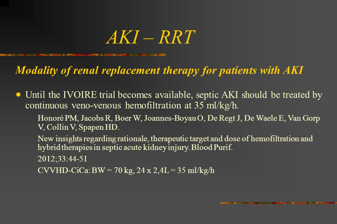 AKI – RRT Modality of renal replacement therapy for patients with AKI