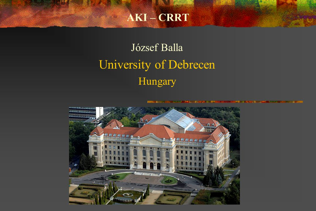 József Balla University of Debrecen Hungary