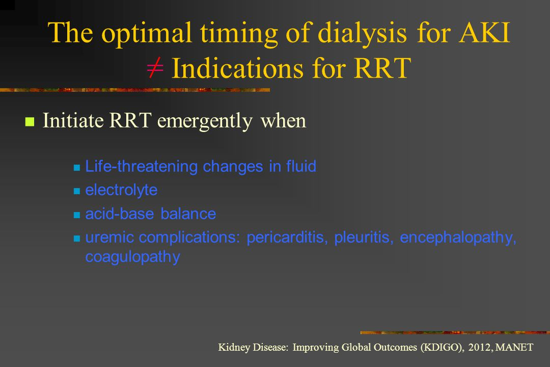 The optimal timing of dialysis for AKI = Indications for RRT