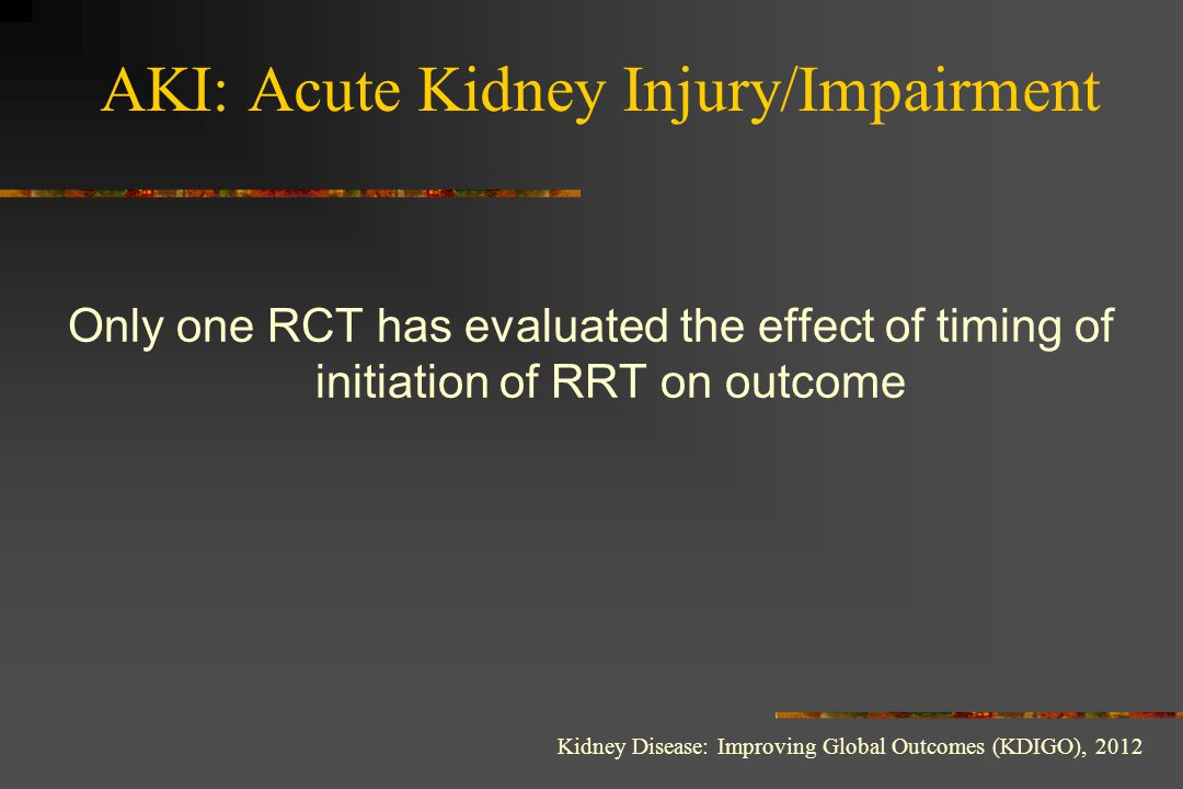 AKI: Acute Kidney Injury/Impairment