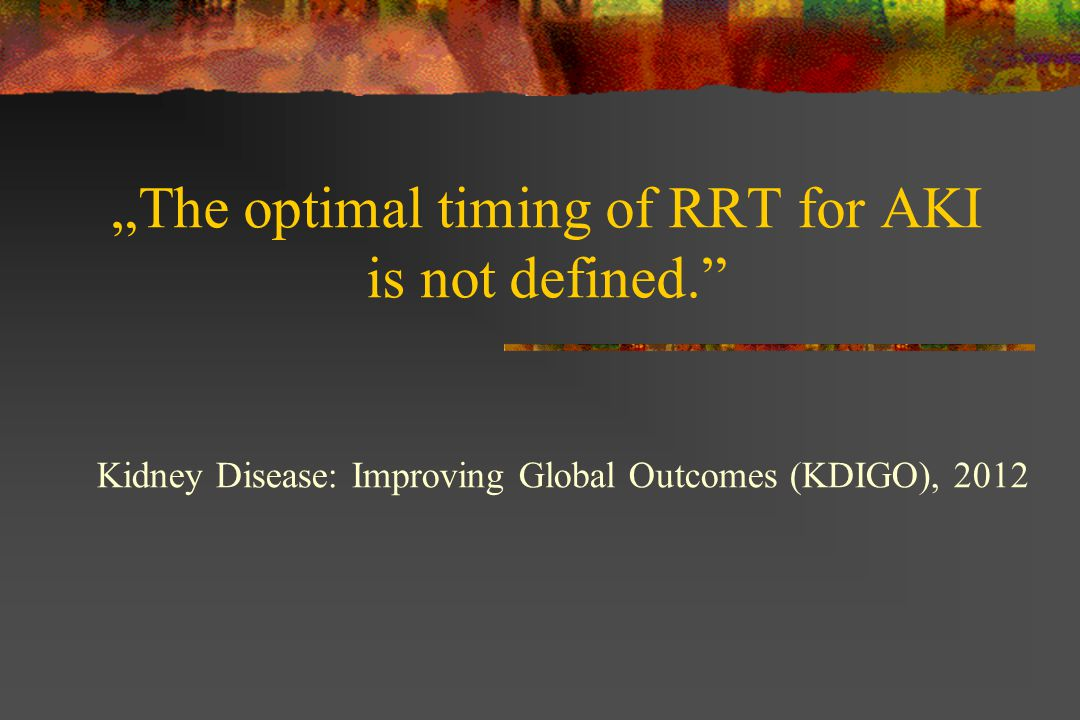 """The optimal timing of RRT for AKI"