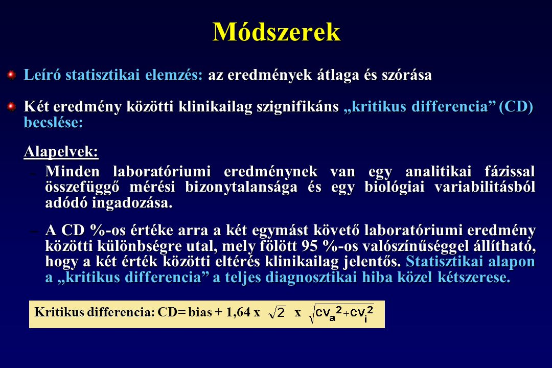 Módszerek Leíró statisztikai elemzés: az eredmények átlaga és szórása