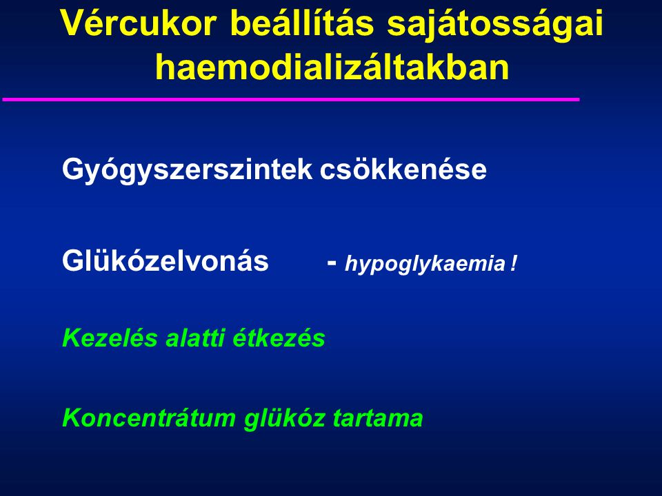 Vércukor beállítás sajátosságai haemodializáltakban