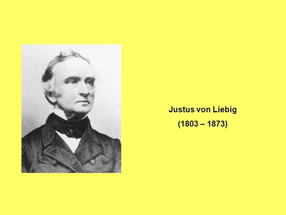 Justus von Liebig (1803 – 1873)