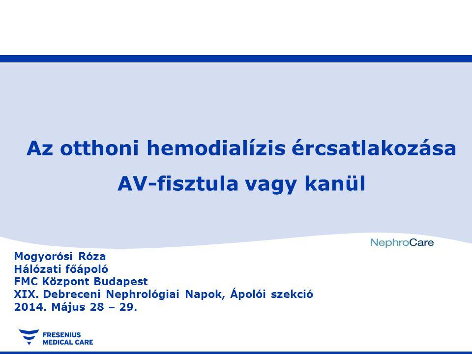 Az otthoni hemodialízis ércsatlakozása AV-fisztula vagy kanül