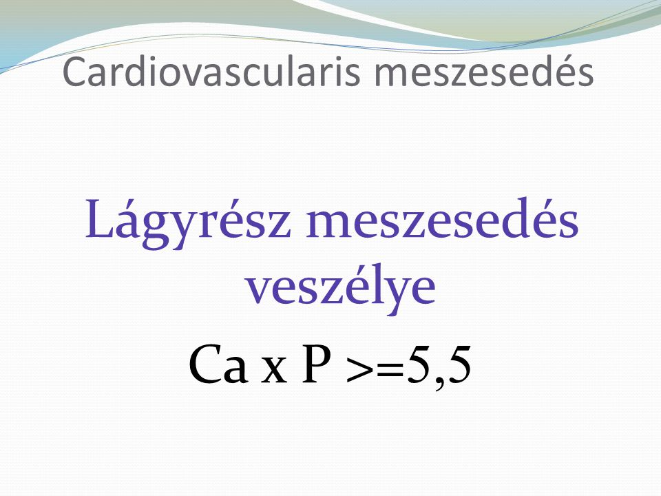 Cardiovascularis meszesedés