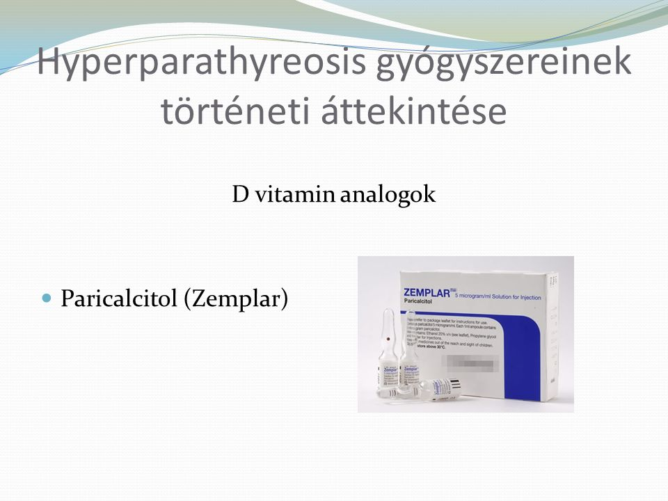 Hyperparathyreosis gyógyszereinek történeti áttekintése